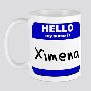 hello my name is ximena  Mug