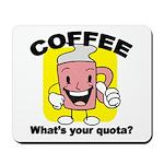 Coffee Quota Mousepad