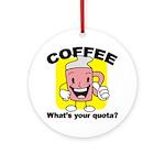 Coffee Quota Ornament (Round)