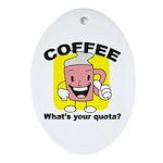 Coffee Quota Oval Ornament