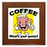 Coffee Quota Framed Tile