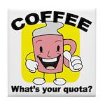 Coffee Quota Tile Coaster