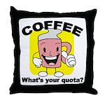 Coffee Quota Throw Pillow