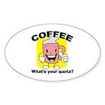 Coffee Quota Oval Sticker