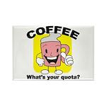 Coffee Quota Rectangle Magnet