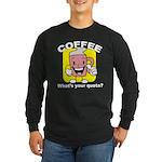Coffee Quota Long Sleeve Dark T-Shirt