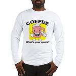 Coffee Quota Long Sleeve T-Shirt