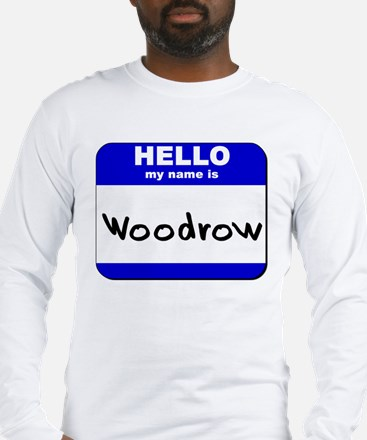 hello my name is woodrow Long Sleeve T-Shirt