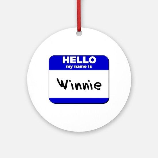 hello my name is winnie  Ornament (Round)