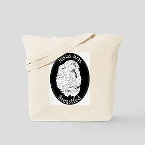Jesus Was Breastfed Tote Bag