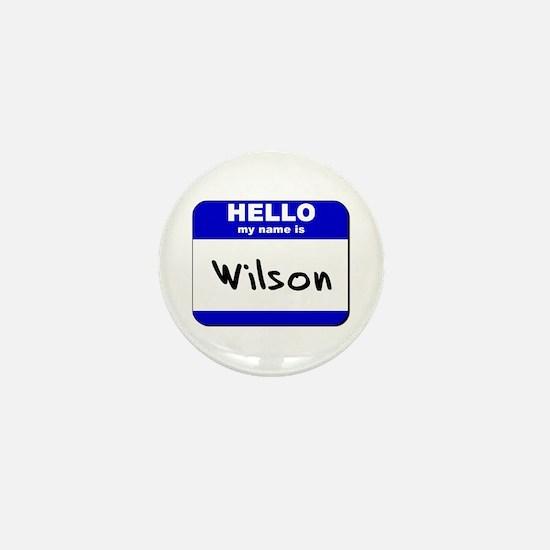 hello my name is wilson Mini Button