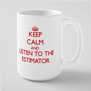 Keep Calm and Listen to the Estimator Mugs