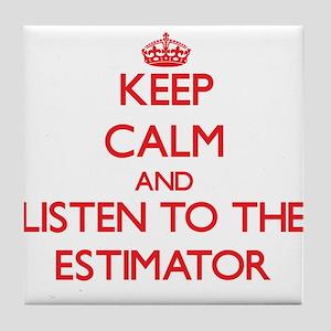Keep Calm and Listen to the Estimator Tile Coaster