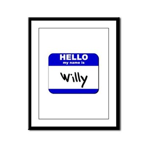 hello my name is willy  Framed Panel Print
