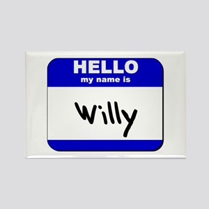 hello my name is willy Rectangle Magnet