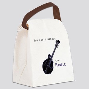 You can't handle the mandle  Canvas Lunch Bag