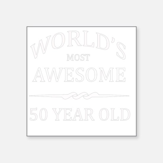 """50 year old Square Sticker 3"""" x 3"""""""