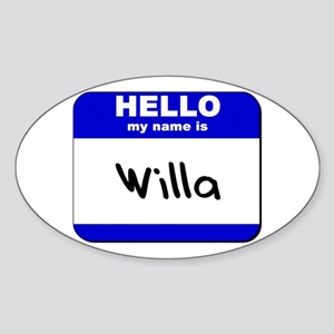 hello my name is willa Oval Sticker