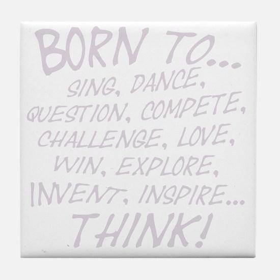Born to... Tile Coaster