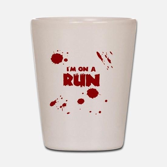 I'm on a run Shot Glass