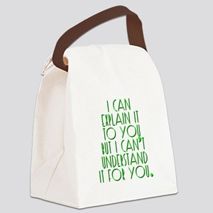 I can explain... Canvas Lunch Bag