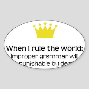 When I Rule the World: Grammar Sticker (Oval)