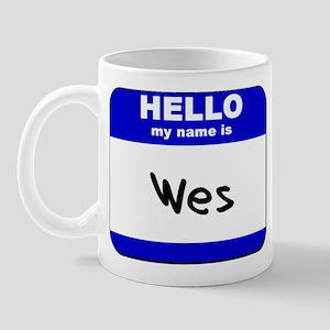 hello my name is wes  Mug