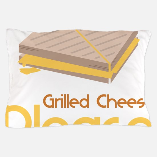 Grilled Cheese Please Pillow Case