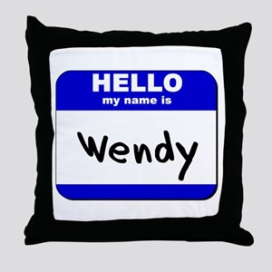 hello my name is wendy  Throw Pillow