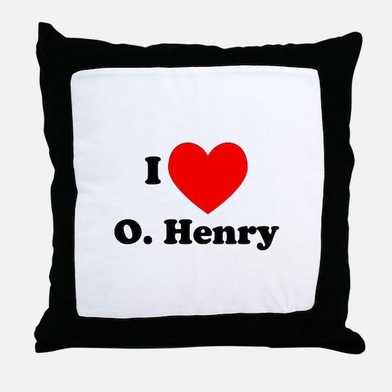 I Love O. Henry Throw Pillow