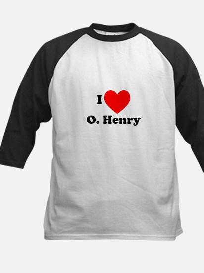 I Love O. Henry Kids Baseball Jersey