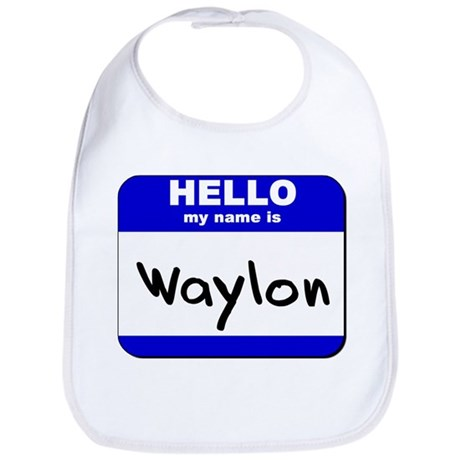 hello my name is waylon Bib