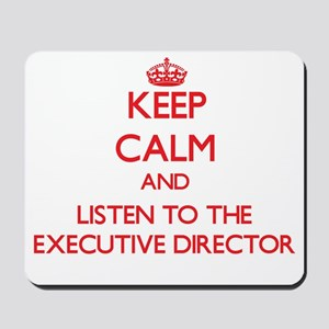 Keep Calm and Listen to the Executive Director Mou