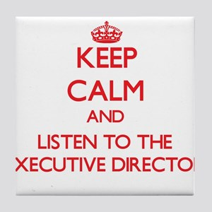 Keep Calm and Listen to the Executive Director Til