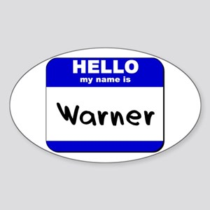 hello my name is warner Oval Sticker