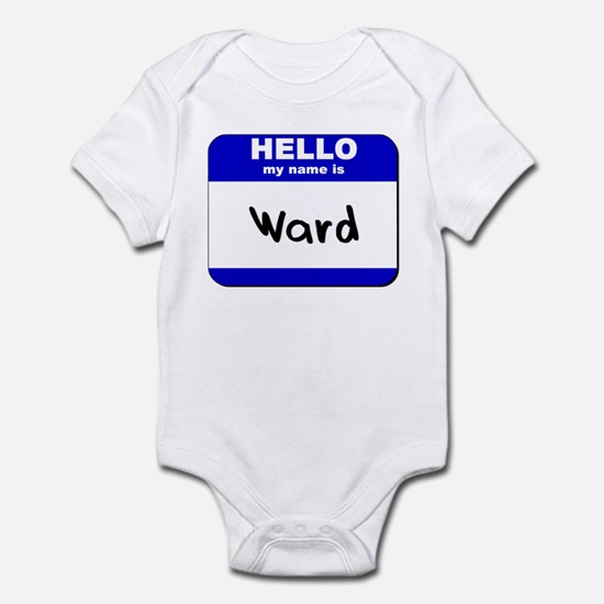 hello my name is ward  Infant Bodysuit