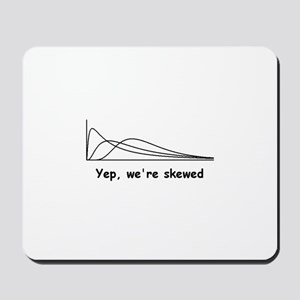 We're Skewed Mousepad