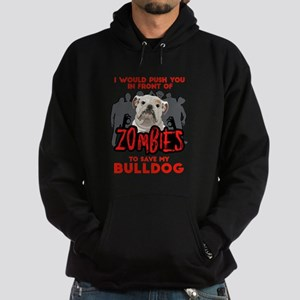 Bulldog - I Would Push You In Front Hoodie (dark)