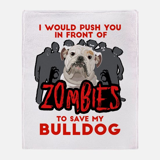 Bulldog - I Would Push You In Front Throw Blanket