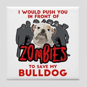 Bulldog - I Would Push You In Front O Tile Coaster