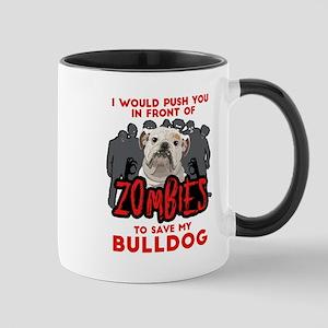 Bulldog - I Would Push You In Fr 11 oz Ceramic Mug
