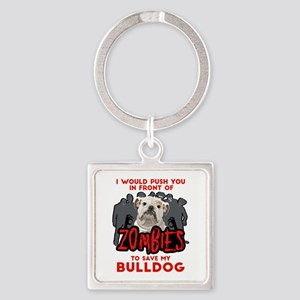 Bulldog - I Would Push You In Fron Square Keychain