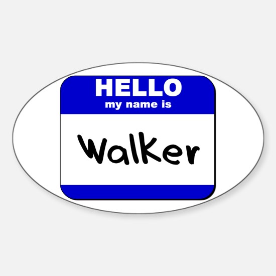 hello my name is walker Oval Decal