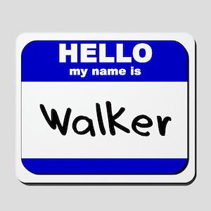 hello my name is walker  Mousepad