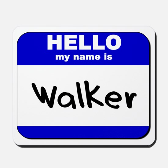 hello my name is walker  Mousepad