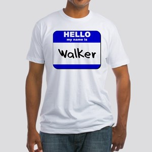 hello my name is walker Fitted T-Shirt