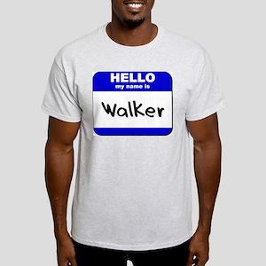 hello my name is walker Light T-Shirt