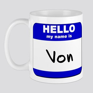 hello my name is von  Mug