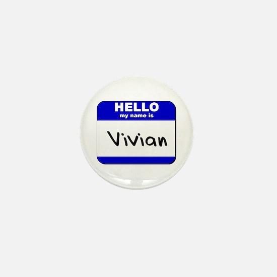hello my name is vivian Mini Button
