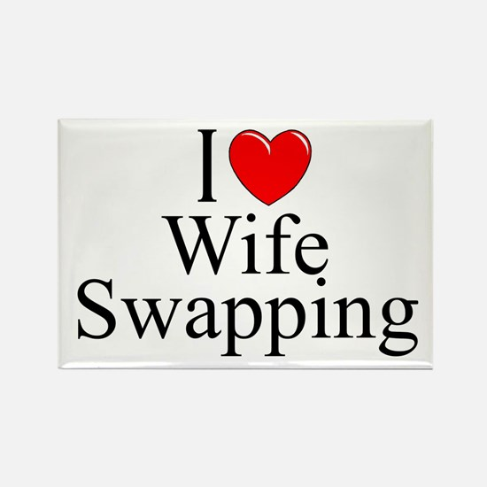 """""""I Love (Heart) Wife Swapping"""" Rectangle Magnet"""
